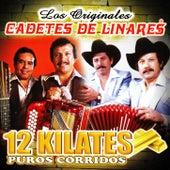 12 Kilates Puros Corridos by Los Cadetes De Linares