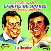Tu Nombre by Los Cadetes De Linares