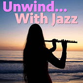 Unwind... With Jazz by Various Artists