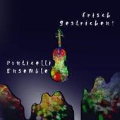 Frisch gestrichen! de Ponticelli Ensemble