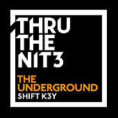 The Underground von Shift K3y