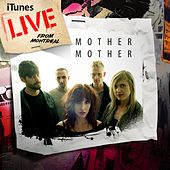 iTunes Live From Montreal by Mother Mother
