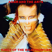 Kings of the Wild Frontier (Deluxe Edition) by Adam & The Ants