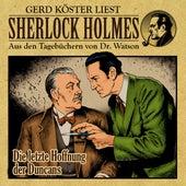 Die letzte Hoffnung der Duncans (Sherlock Holmes: Aus den Tagebüchern von Dr. Watson) von Sherlock Holmes