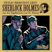Tote Vögel (Sherlock Holmes: Aus den Tagebüchern von Dr. Watson) von Sherlock Holmes