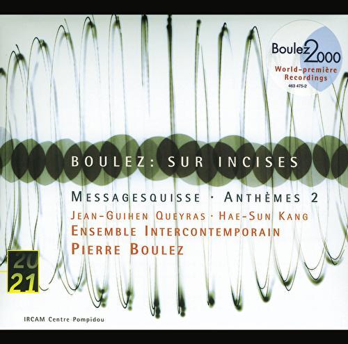 Boulez: Sur Incises; Messagesquisse; Anthèmes 2 by Various Artists