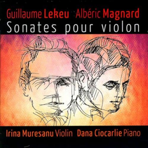 Sonates pour Violon - Lekeu & Magnard by Irina Muresanu