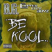 Be Kool [Gar & Snipe Feat. B.G.] by B.G.