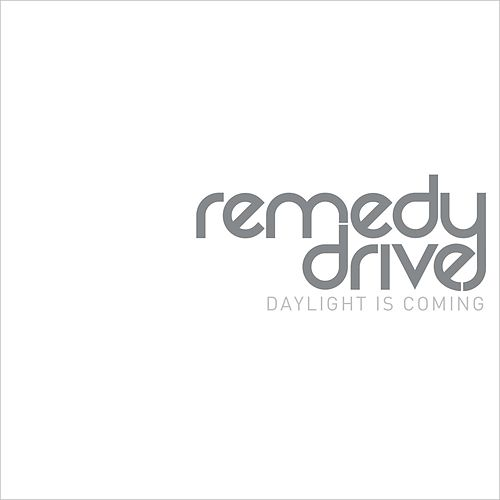 Daylight Is Coming by Remedy Drive