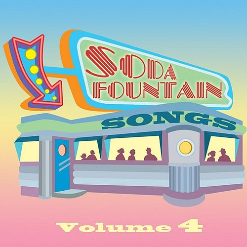 Soda Fountain Songs Vol 4 by Various Artists