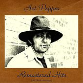 Remastered Hits (All Tracks Remastered) by Art Pepper