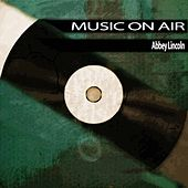 Music On Air de Abbey Lincoln