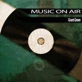 Music On Air van Grant Green