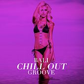 Bali Chill out Groove by Various Artists