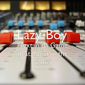 Next in da Game (feat. Next in the Game) by Lazyboy