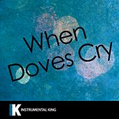 When Doves Cry (In the Style of Prince) [Karaoke Version] - Single by Instrumental King
