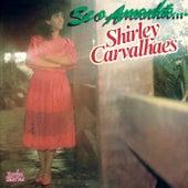 Se o Amanhã by Shirley Carvalhaes