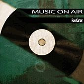 Music On Air de Ron Carter