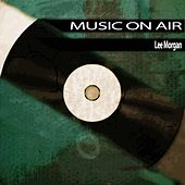 Music On Air by Lee Morgan