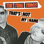 That's Not My Name de The Ting Tings