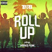Roll Up (feat. Marko Pen) de B.o.B