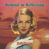 Remind and Reflecting de Jack Jones