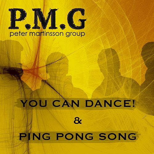 You Can Dance / Ping Pong Song by Peter Martinsson Group