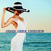 Fashion Groove Formentera - Deep and Chill von Various Artists