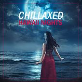 Chillaxed Hawaii Nights by Various Artists