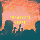 Smoothest House by Various Artists