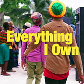 Everything I Own by Various Artists