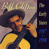 The Early Years: 1957-1958 by Bill Clifton