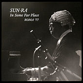 In Some Far Place: Roma 1977 by Sun Ra