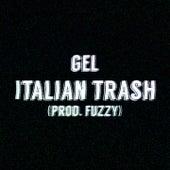Italian Trash de Gel