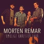 Umulige Kærester Tour (Live) by Morten Remar