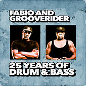 Fabio and Grooverider: 25 Years of Drum & Bass by Various Artists