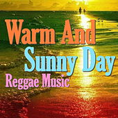 Warm And Sunny Day by Various Artists