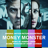 Money Monster (Original Motion Picture Soundtrack) by Dominic Lewis