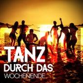 Tanz durch das Wochenende by Various Artists