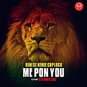 Me Pon You by Denise Renee Caplock