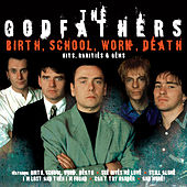 Birth, School, Work, Death: Hits, Rarities & Gems by The Godfathers