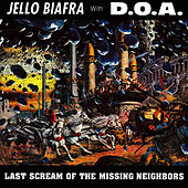 Last Scream Of The Missing Neighbors by Jello Biafra