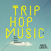 Trip-Hop Music - The Must Have Selection von Various Artists