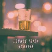 Lounge Ibiza Sunrise by Various Artists