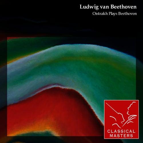 Oistrakh Plays Beethoven by David Oistrakh