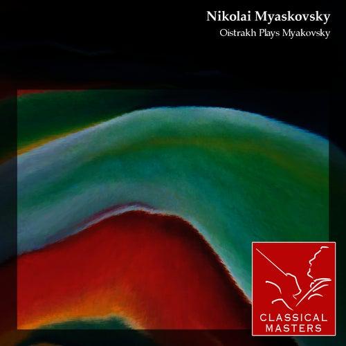 Oistrakh Plays Myakovsky by David Oistrakh