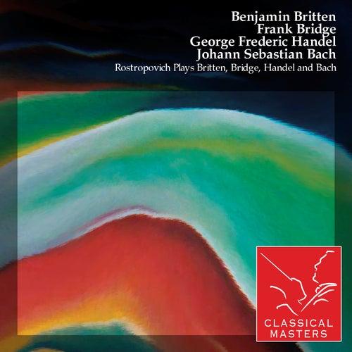 Rostropovich Plays Britten, Bridge, Handel and Bach by Alexander Dedukhin