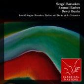 Leonid Kogan: Barsukov, Barber and Bunin Violin Concertos by Leonid Kogan