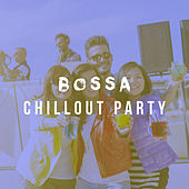 Bossa Chillout Party by Various Artists