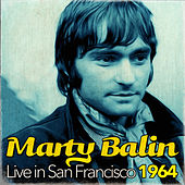Marty Balin Live In San Francisco 1964 (Live) by Marty Balin